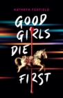 Image for Good girls die first