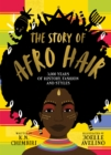 Image for The story of Afro hair  : 5,000 years of history, fashion and styles