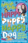 Image for Happy puppy, happy dog  : how to train your best friend