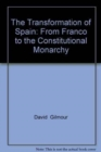 Image for The Transformation of Spain : From Franco to the Constitutional Monarchy