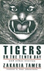"""Image for """"Tigers on the Tenth Day"""" and Other Stories"""