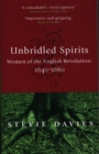 Image for Unbridled spirits  : women of the English Revolution, 1640-1660