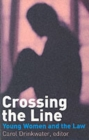 Image for Crossing the line  : young women and the law