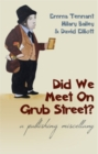 Image for Did we meet on Grub Street?  : a publishing miscellany