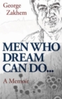Image for Men who dream can do ..  : a memoir