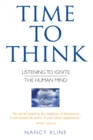 Image for Time to think  : listening to ignite the human mind