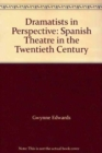 Image for Dramatists in Perspective : Spanish Theatre in the Twentieth Century