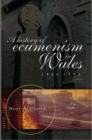Image for A history of ecumenism in Wales, 1956-1990