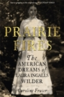 Image for Prairie fires  : the American dreams of Laura Ingalls Wilder