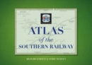 Image for Atlas of the Southern Railway