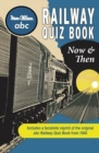 Image for ABC railway quiz book now and then