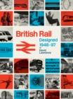 Image for British Rail  : designed 1948-97