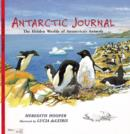 Image for Antarctic journal  : the hidden worlds of Antarctica's animals