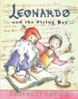 Image for Leonardo and the flying boy  : a story about Leonardo da Vinci