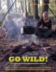 Image for Go wild!  : 101 things to do outdoors before you grow up