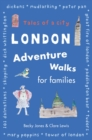 Image for London adventure walks for families  : tales of a city