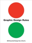 Image for Graphic design rules  : 365 essential design dos and don'ts