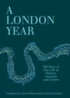 Image for A London year  : 365 days of city life in diaries, journals and letters