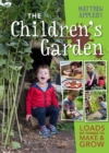 Image for The children's garden  : loads of things to make & grow