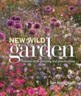 Image for New wild garden  : natural-style planting and practicalities