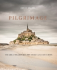 Image for Pilgrimage  : the great pilgrim routes of Britain and Europe