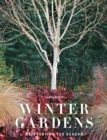 Image for Winter gardens  : reinventing the season