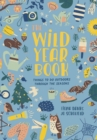 Image for The wild year book  : things to do outdoors through the seasons