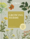 Image for The Kew gardener's guide to growing herbs  : the art of science to grow your own herbs
