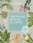 Image for The Kew gardener's guide to growing house plants  : the art and science to grow your own house plants