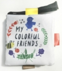 Image for Wee Gallery Stroller Books: My Colorful Friends : My Colorful Friends a Wee World Full of Creatures