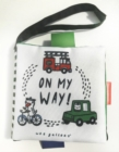 Image for Wee Gallery Stroller Books: On My Way : On My Way! a Wee World Full of Vehicles