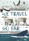 Image for We travel so far...