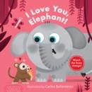 Image for I love you, Elephant!
