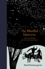 Image for The mindful universe  : a journey through the inner and outer cosmos
