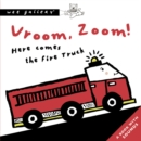 Image for Vroom, Zoom! Here Comes the Fire Truck : A Press and Listen Book