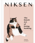 Image for Niksen  : the Dutch art of doing nothing