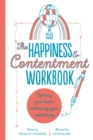 Image for The Happiness & Contentment Workbook : Opening your heart, embracing your natural joy