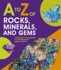 Image for A to Z of rocks, minerals and gems