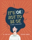 Image for It's ok not to be ok  : a guide to wellbeing