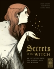 Image for Secrets of the witch  : an initiation into our history and our wisdom