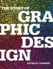 Image for The story of graphic design  : from the invention of writing to the birth of digital design