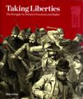 Image for Taking Liberties : The Struggle for Britain's Freedoms and Rights