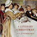 Image for A Literary Christmas : An Anthology