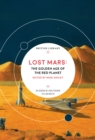 Image for Lost Mars  : the golden age of the red planet