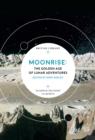 Image for Moonrise  : the golden age of lunar adventures
