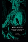 Image for Weird woods  : tales from the haunted forests of Britain