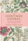 Image for The heritage herbal  : recipes and remedies for modern living