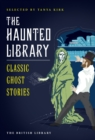 Image for The haunted library  : classic ghost stories