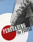 Image for Persuading the people  : British propaganda in World War II
