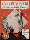 Image for Overpowered!  : the science and showbiz of hypnosis